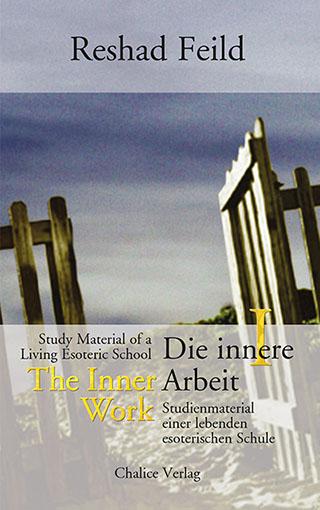 Reshad Feild: Die innere Arbeit, Band I. Studienmaterial einer lebenden esoterischen Schule.