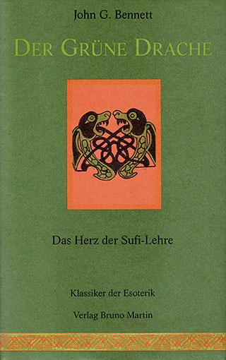 JOhn G. Bennett: Der grüne Drache. Das Herz der Sufi-Lehre.