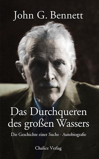 John G. Bennett: Das Durchqueren des großen Wassers. Die Geschichte einer Suche. Autobiografie.