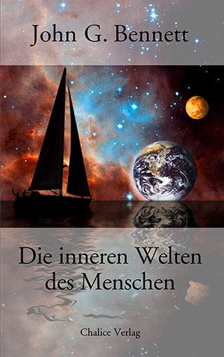 John G. Bennett: Die inneren Welten des Menschen.