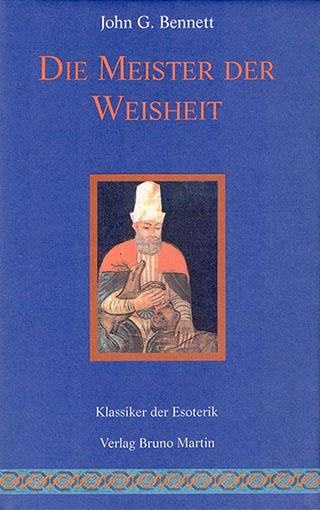 John G. Bennett: Die Meister der Weisheit. Klassiker der Esoterik.