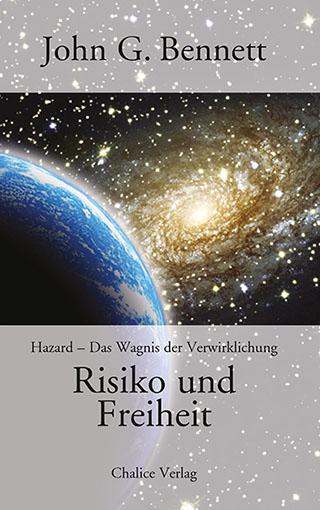 JOhn G. Bennett: Risiko und Freiheit. Hazard – Das Wagnis der Verwirklichung.