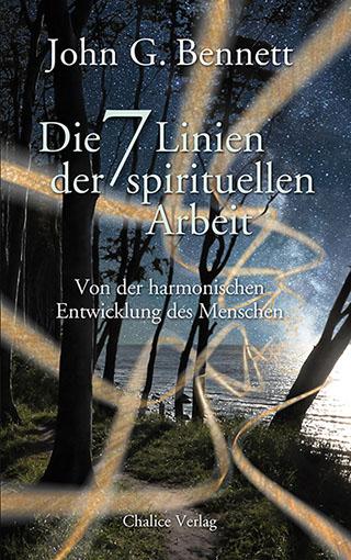 JOhn G. Bennett: Die sieben Linien der spirituellen Arbeit. Von der harmonischen Entwicklung des Menschen.