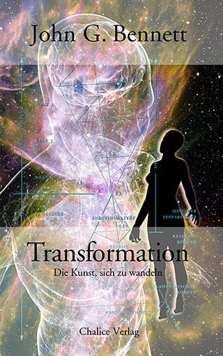 John G. Bennett: Transformation. Die Kunst, sich zu wandeln.
