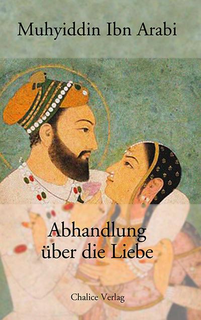 Muhyiddin Ibn Arabi: Abhandlung über die Liebe.