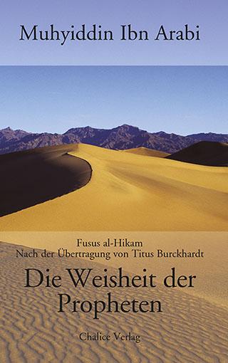 Muhyiddin Ibn Arabi: Die Weisheit der Proheten. Die Fusus al-Hikam nach der Übertragung von Titus Burckhardt.