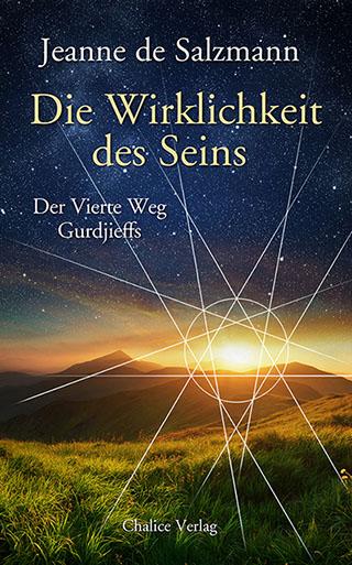 Jeanne de Salzmann: Die Wirklichkeit des Seins – Der Vierte Weg Gurdjieffs.