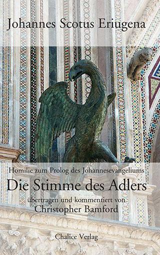 Johannes Scotus Eriugena: Die Stimme des Adlers. Homilie zum Prolog des Johannesvenageliums.