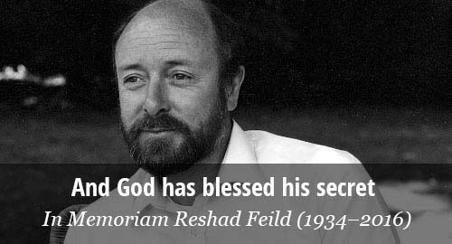 And God has blessed his secrect. In Memoriam Reshad Feild (1934–2016).