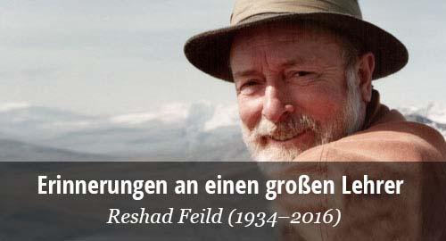 Reshad Feild (1934–2016). Erinnerungen an einen großen Lehrer.