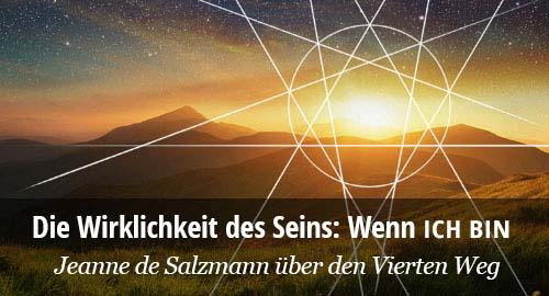 Jeanne de Salzmann über den Vierten Weg. Die Wirklichkeit des Seins: Wenn Ich Bin.