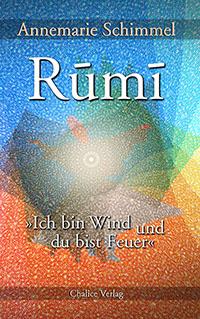 Rumi: Die Biografie von Annemarie Schimmel
