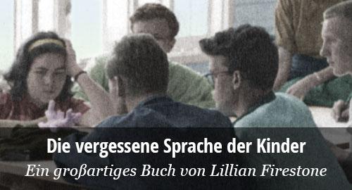 Lillian Firestone: Die vergessene Sprache der Kinder