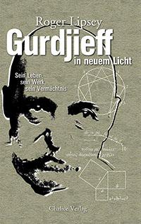 Roger Lipsey: Gurdjieff in neuem Licht