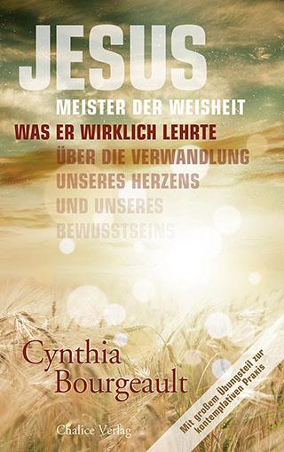 Cynthia Bourgeault: Jesus: Meister der Weisheit