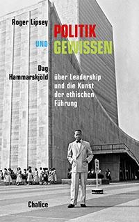 Roger Lipsey Hammarskjöld Politik und Gewissen