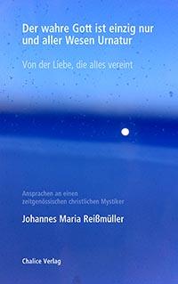 Johannes Maria Reißmüller: Der wahre Gott ist einzig nur