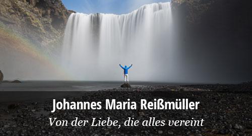 Johannes Maria Reißmüller: Der wahre Gott
